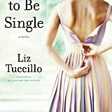 How to Be Single by Liz Tuccillo