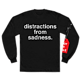 distractions from sadness. l/s shirt