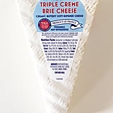 Triple Creme Brie Cheese ($7/pound)
