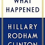 What Happened by Hillary Rodham Clinton, Out Sept. 12