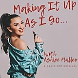 Making It Up as I Go . . . With Ashlee Malleo