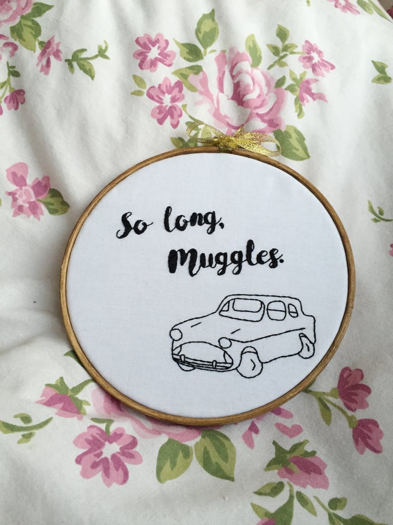 So Long, Muggles Embroidery Hoop ($27)