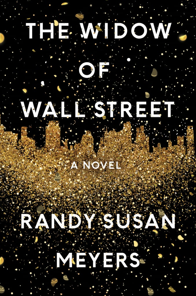 The Widow of Wall Street by Randy Susan Meyers — Available April 11