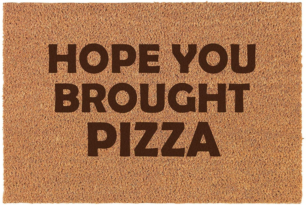 Hope You Brought Pizza Doormat