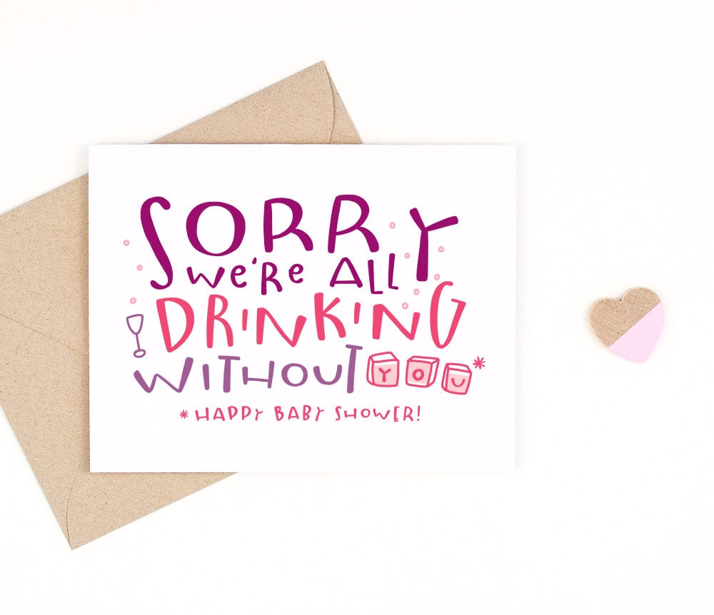 Sorry We're All Drinking Without You Card