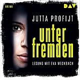 Unter Fremden by Jutta Profijt