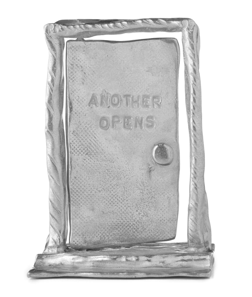 """When One Door Closes, Another Opens"" Paperweight ($72)"