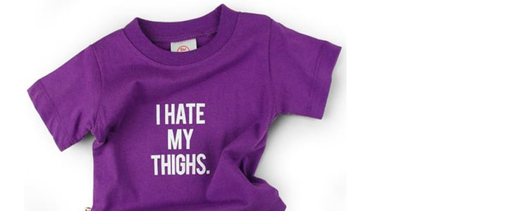 "Does This ""I Hate My Thighs"" Onesie Really Promote Baby Fat-Shaming?"