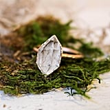 This raw-stone ring from Herkimer Diamond ($100) includes bits of earth, water, oil, and mini crystals that form within the stone upon creation.
