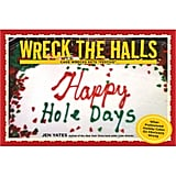A gift of Wreck the Halls: Cake Wrecks Gets Festive ($6, originally $15) for your food-blogging friend carries a solemn warning: do not wield that frosting pen lightly.