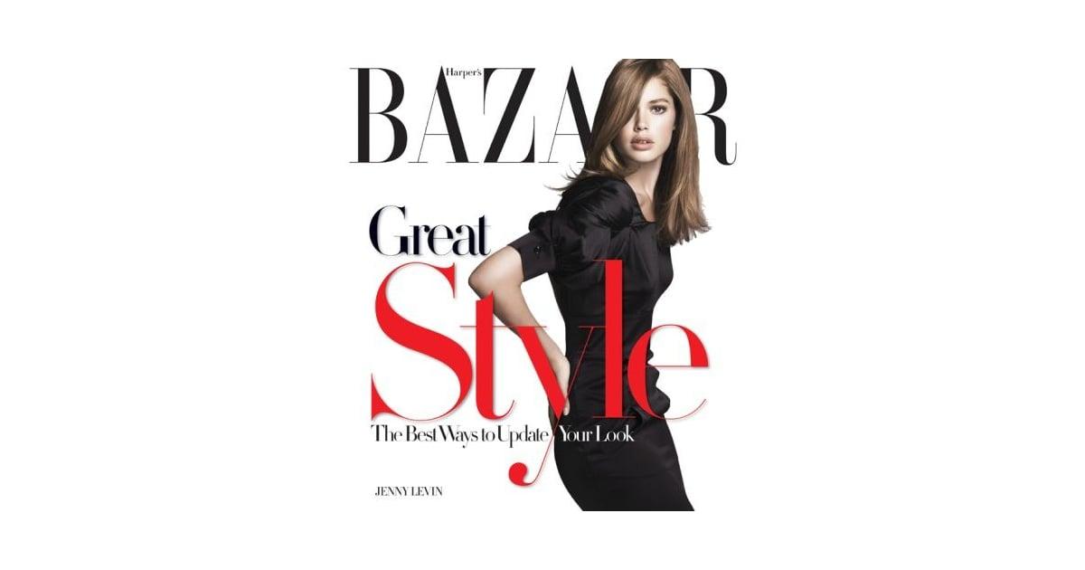 Fab Read Harper 39 S Bazaar Great Style Best Ways To Update Your Look Popsugar Fashion