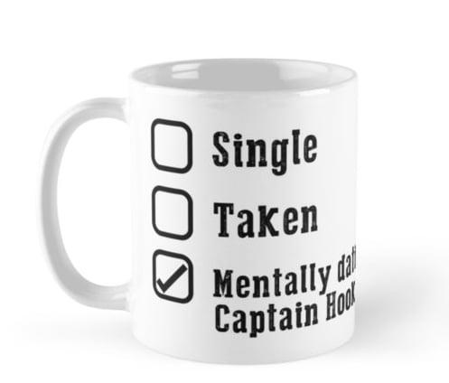 Mentally Dating Captain Hook Mug ($17)