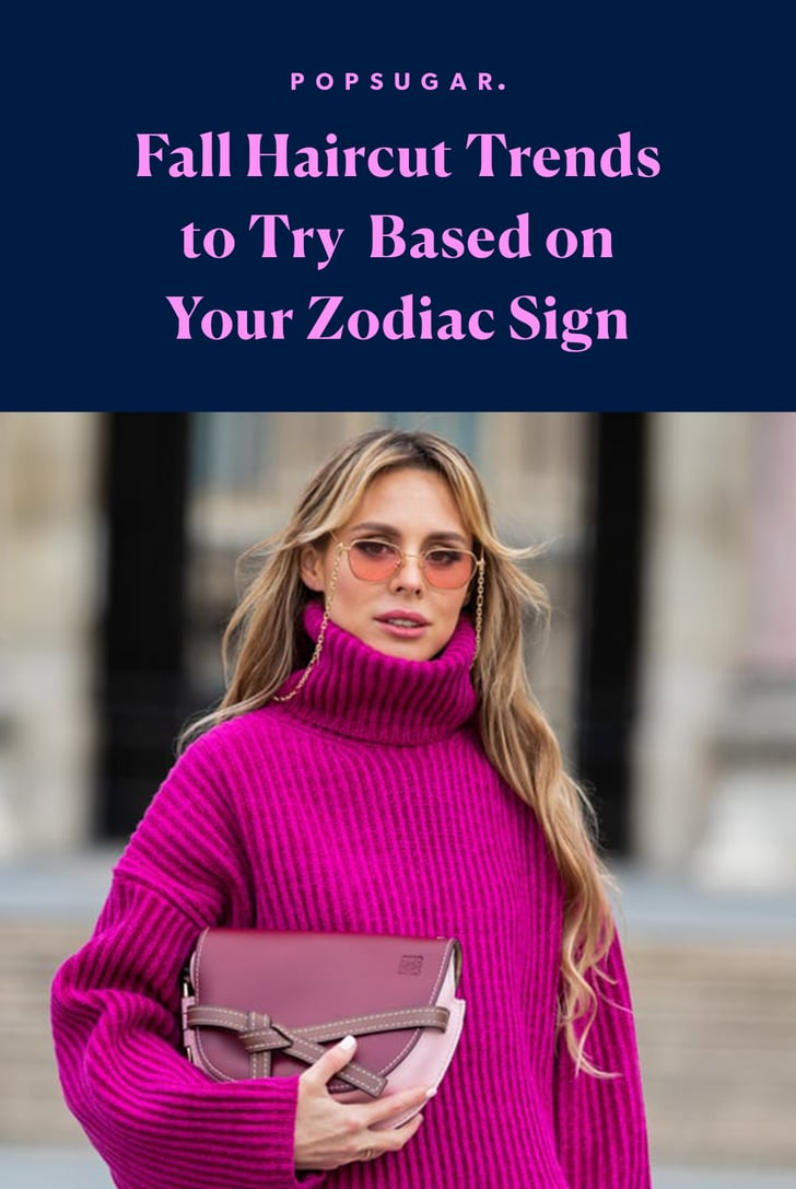 Fall Haircut Trends to Try Based on Your Zodiac Sign
