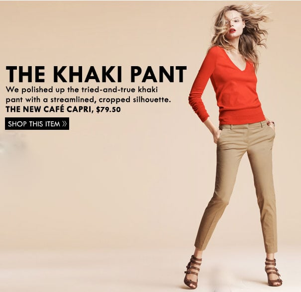 The classic khaki pant ($80) gets super streamlined.