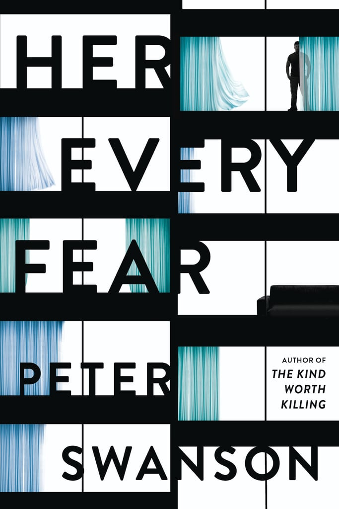Her Every Fear by Peter Swanson, Out Jan. 10
