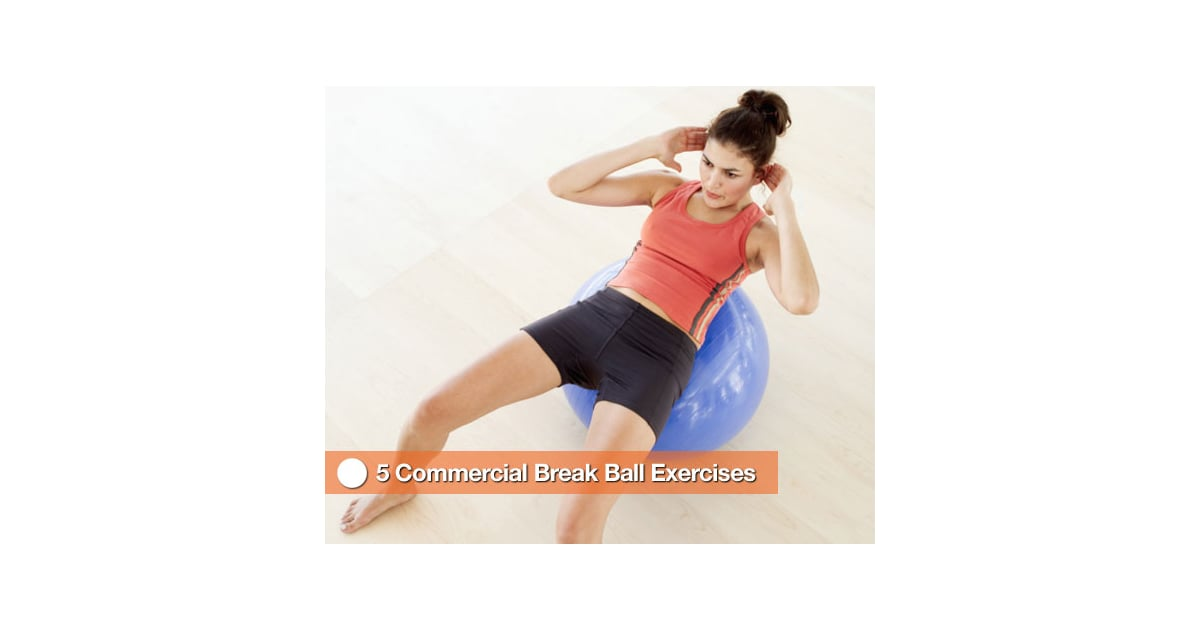 Get On The Ball 5 Exercises To Do During Commercial