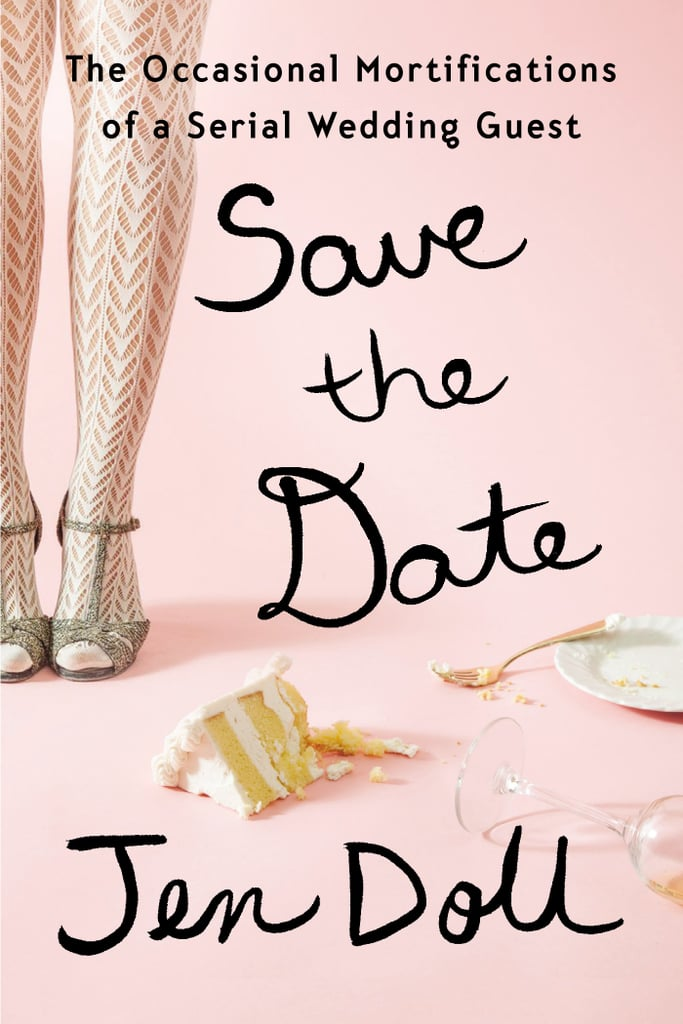 Save the Date: The Occasional Mortifications of a Serial Wedding Guest