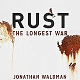 Rust: The Longest War