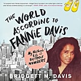 The World According to Fannie Davis: My Mother's Life in the Detroit Numbers by Bridgett M. Davis (released Jan. 29)