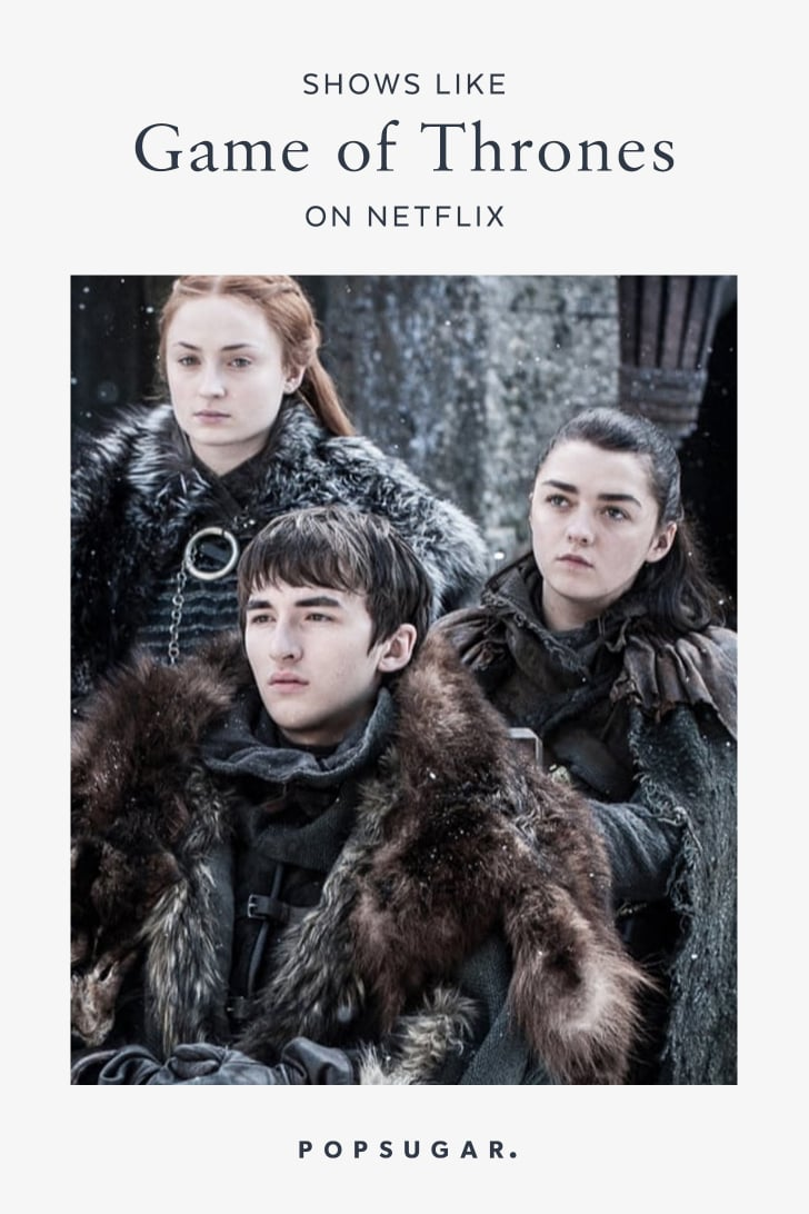 Shows Like Game of Thrones on Netflix | POPSUGAR Entertainment