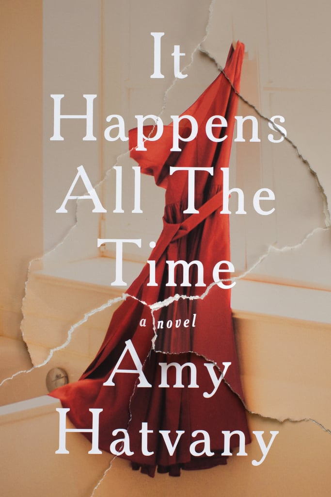 It Happens All the Time by Amy Hatvany — Available March 28