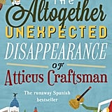 The Altogether Unexpected Disappearance of Atticus Craftsman by Mamen Sánchez