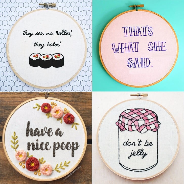 Funny embroidery hoops popsugar love sex
