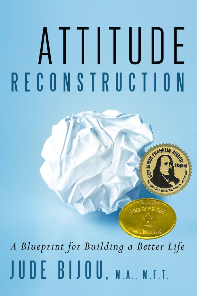 Attitude reconstruction a blueprint for building a better life attitude reconstruction a blueprint for building a better life malvernweather Images
