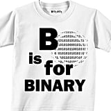 B Is For Binary Onesie ($10)