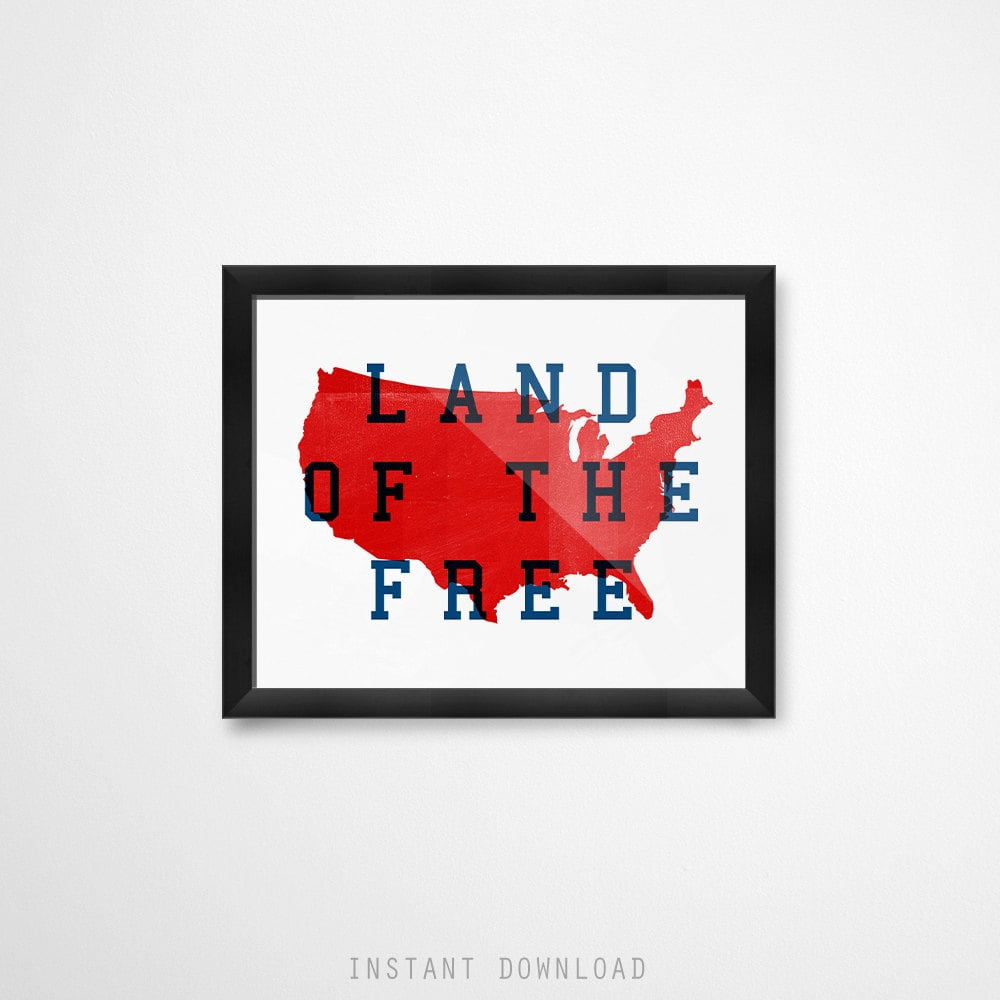 Land of the Free Instant Download Printable Art