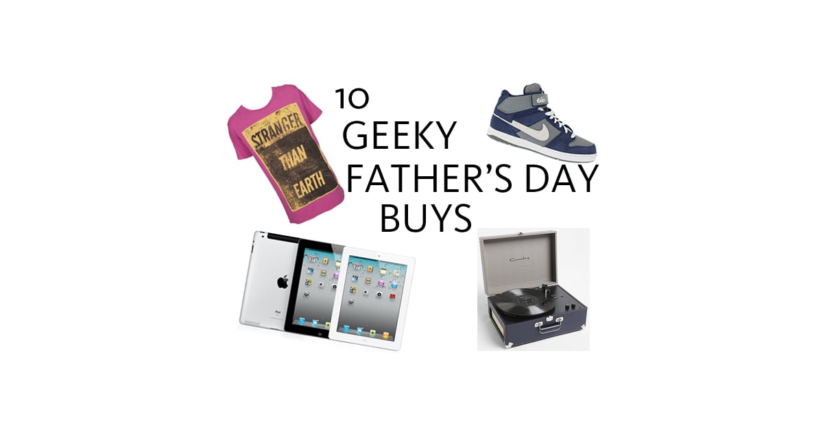 Top Ten Gifts Fathers Day Technology Geek Gifts We Found ...