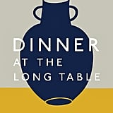 Dinner at the Long Table by Andrew Tarlow and Anna Dunn (£20)