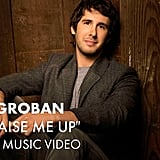 """You Raise Me Up"" by Josh Groban"