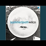 """She's a Jar"" by Wilco"