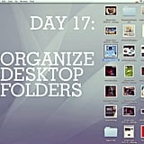 Make your work life easier by organizing your desktop folders.