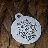 Oh Crap I'm Lost Call My Mom Decorative Pet Tag