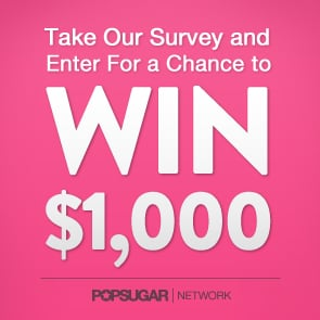 POPSUGAR Network Survey