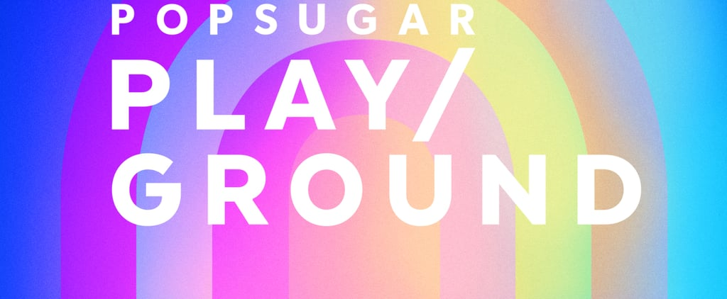 POPSUGAR Play/Ground 2019 Fitness Lineup Video Announcement