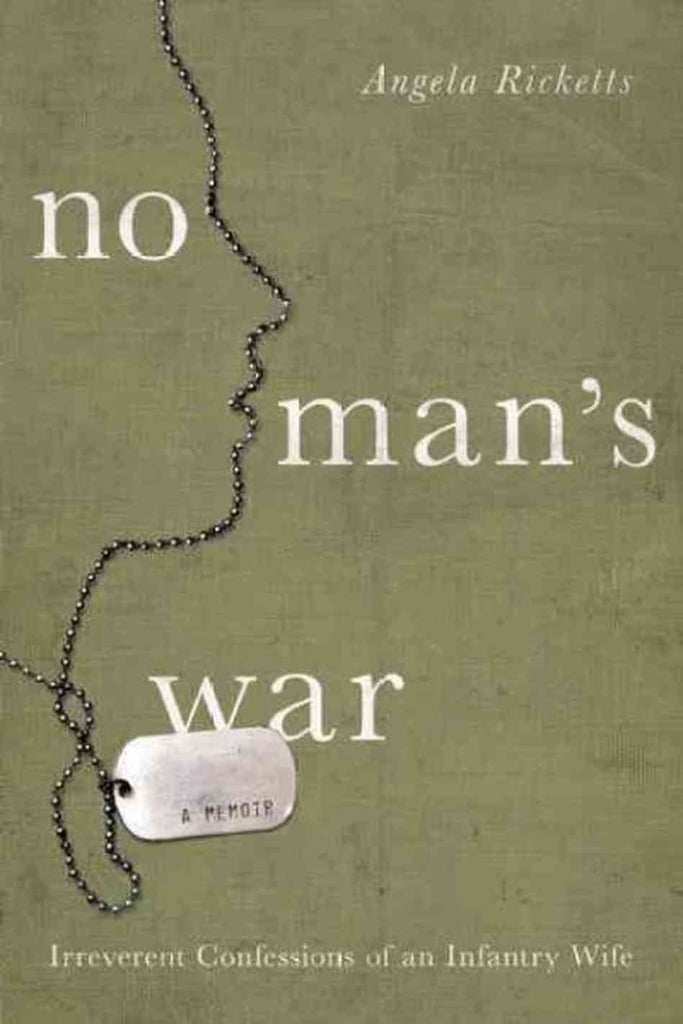 No Man's War: Irreverent Confessions of an Infantry Wife