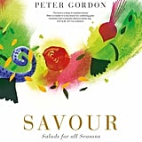Savour: Salads For All Seasons by Peter Gordon (£20)