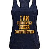 Tough Cookie's Women's I Am Currently Under Construction Burnout Tank
