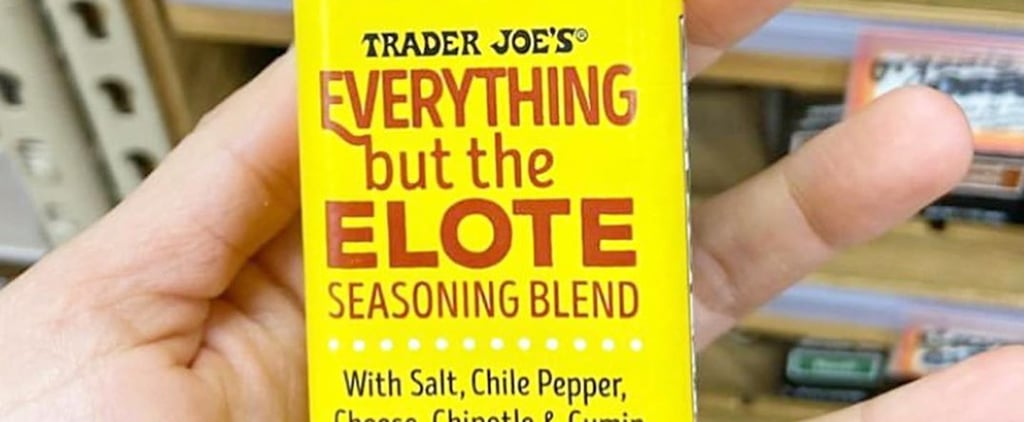 "Trader Joe's Now Sells ""Everything but the Elote"" Seasoning"