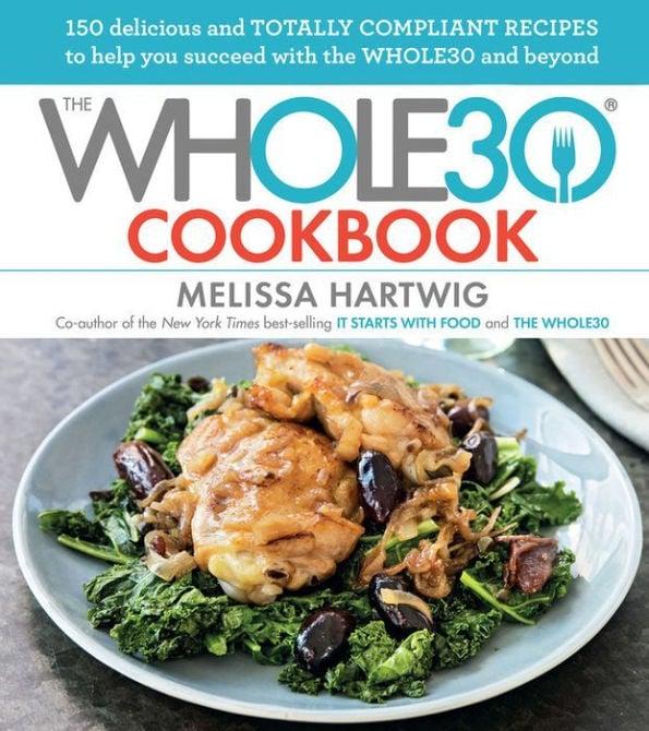 The Whole30 Cookbook