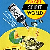 Craft Spirit World By Emily Miles ($39.95)