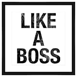 Like a Boss Wall Art