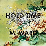 Hold Time — M. Ward