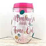 Mommy's Time Out Wine Tumbler