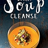 The Ultimate Soup Cleanse Cookbook