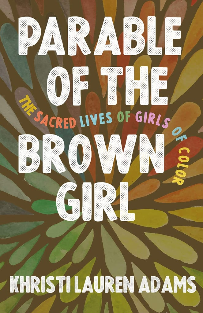Parable of the Brown Girl: The Sacred Lives of Girls of Color by Khristi Lauren Adams