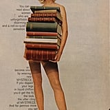 "This 1965 ad for Hanes Mystrece features a nude woman with glasses and a stack of books, channeling that sexy librarian look. The copy reads, ""You can read about women who are unforgettable, disarming, and a not-so-quiet sensation, or, become one by wearing new Mystrece."""